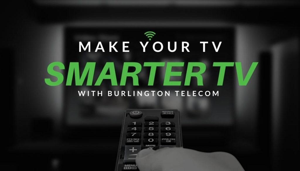 Smarter TV with Burlington Telecom